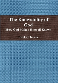 The Knowability of God: How God Makes Himself Known