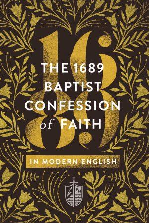 9781943539048-1689-baptist-confession-faith-modern-english_580x
